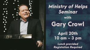 Helps Ministry Seminar w/ Gary Crowl @ Word Of Life Christian Fellowship